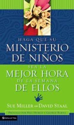 Haga Que Su Ministerio De Ninos Sea La Mejor Hora De La Semana De Ellos