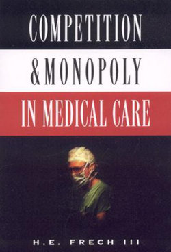 Competition and Monopoly in Medical Care