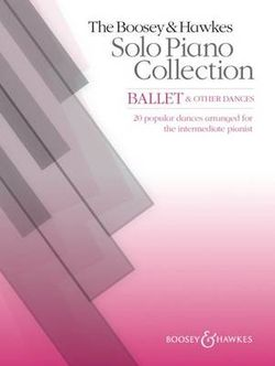 The Boosey and Hawkes Solo Piano Collection: Ballet and Other Dances