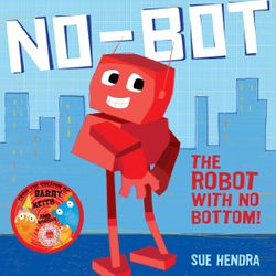 No-Bot, The Robot With No Bottom!