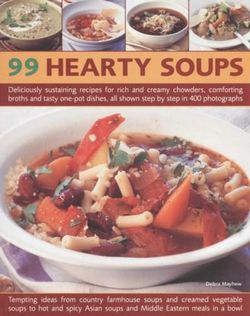 99 Hearty Soups