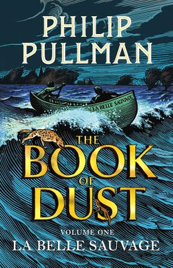 La Belle Sauvage : The Book of Dust