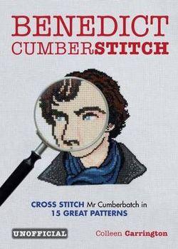 Benedict Cumberstitch: Crossstitch Mr Cumberbatch in 15 great patterns