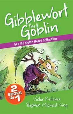 Gibblewort the Goblin: Get Me Outta Here Collection