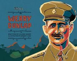 Meet... Weary Dunlop