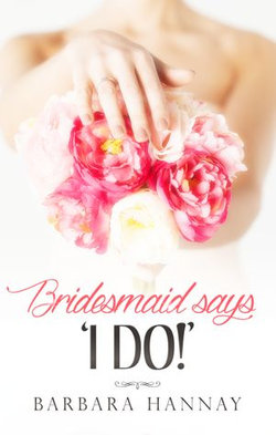 Bridesmaid Says, 'i Do!'