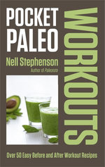 Pocket Paleo: Before And After Workout Recipes