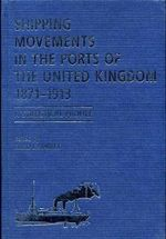 Shipping Movements in the Ports of the United Kingdom, 1871-1913