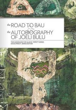 The Road to Bau & the Autobiography of Joeli Bulu