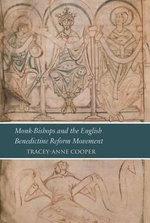 Monk-Bishops and the English Benedictine Reform Movement
