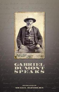 Gabriel Dumont Speaks
