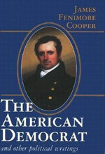 The American Democrat and Other Political Writings