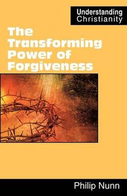 The Transforming Power of Forgiveness