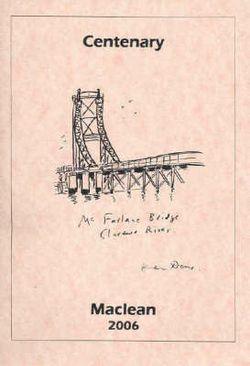 The Centenary of McFarlane Bridge Maclean 1906-2006