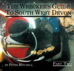 The Wrecker's Guide to South West Devon, Part 2