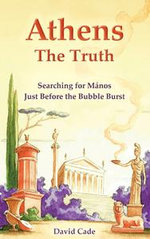 Athens: the Truth: Searching for Mános, Just Before the Bubble Burst