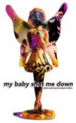 My Baby Shot Me Down