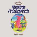 Tiny Pig's Alphabet Book