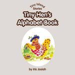 Tiny Hen's Alphabet Book
