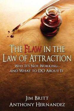 The Flaw in the Law of Attraction