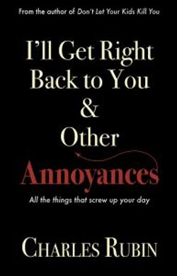 I'll Get Right Back to You & Other Annoyances