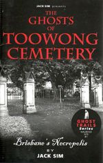 The Ghosts of Toowong Cemetery