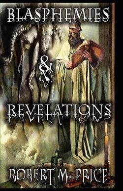 Blasphemies and Revelations