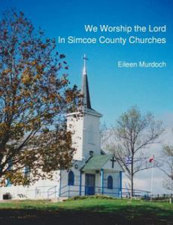 We Worship the Lord in Simcoe County Churches