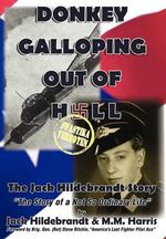 Donkey Galloping Out of Hell - The Jack Hildebrandt Story