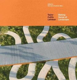 Making Sense of Landscape:Taylor Cullity Lethlean