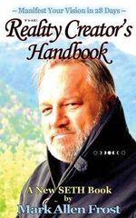The Reality Creator's Handbook