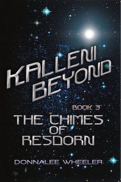 Kalleni Beyond: Book 3 Of The Chimes of Resdorn