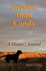 Sweeter Than Candy - A Hunter's Journal