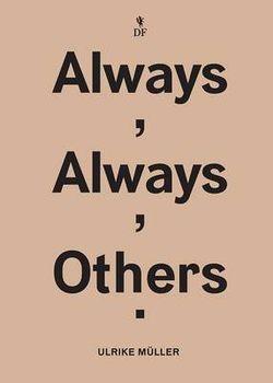 Ulrike Muller - Always, Always, Others