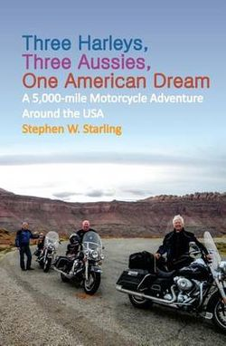 Three Harleys, Three Aussies, One American Dream