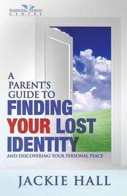 A Parent's Guide to finding your lost identity (and discovering your inner peace)