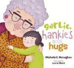 Garlic, Hankies and Hugs