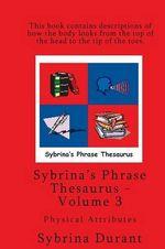 Sybrina's Phrase Thesaurus - Volume 3 - Physical Attributes