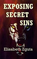 Exposing Secret Sins (Curses & Secrets Book Two)