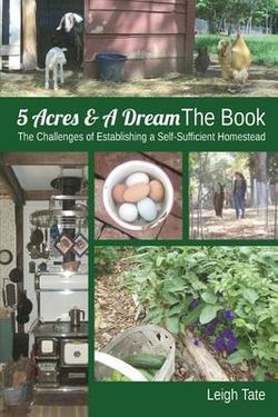 5 Acres & A Dream The Book