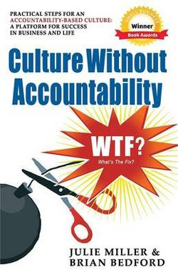 Culture Without Accountability - WTF? What's The Fix?