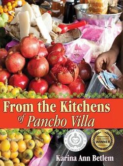 From the Kitchens of Pancho Villa