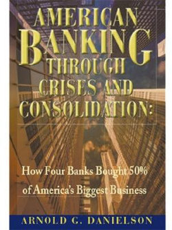 American Banking Through Crises and Consolidation