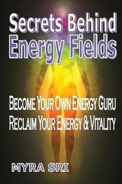 Secrets Behind Energy Fields