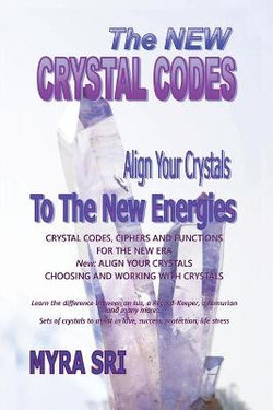 The New Crystal Codes-Align Your Crystals to the New Energies