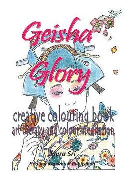 Geisha Glory - Creative Colouring Book