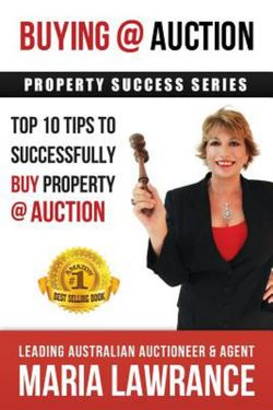 Auction Success - Top 1o Tips to Successfully Buy Property at Auction