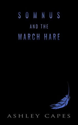 Somnus and the March Hare