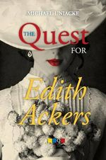 The Quest for Edith Ackers