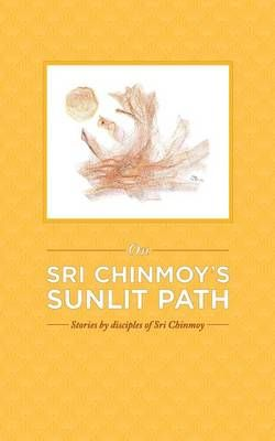 On Sri Chinmoy's Sunlit Path